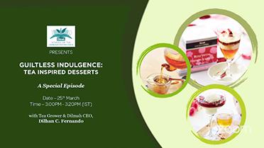 Special Episode : Guiltless Indulgence: Tea Inspired Desserts
